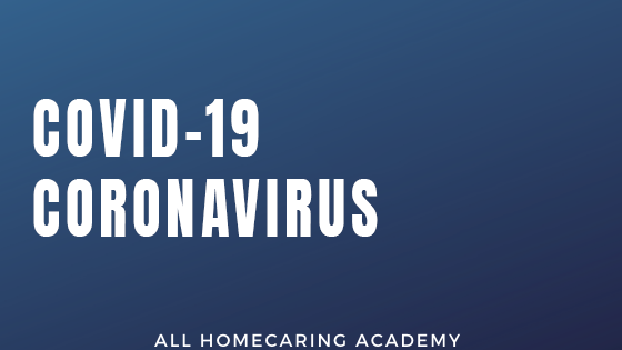 Covid 19 Coronavirus Course - What All HomeCaring Needs to Know