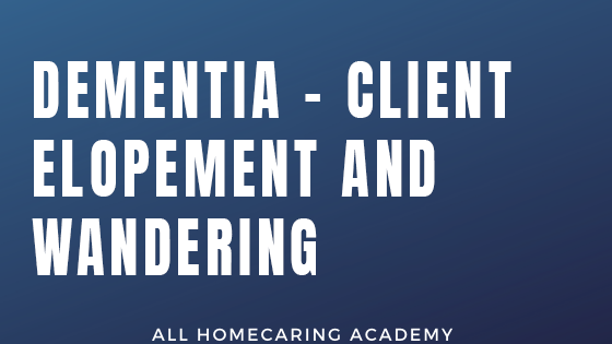 Dementia - Client Elopement and Wandering Course